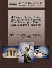 McGarry V. Central R Co of New Jersey U.S. Supreme Court Transcript of Record with Supporting Pleadings