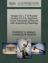 Hedger Co V. F S Royster Guano Co U.S. Supreme Court Transcript of Record with Supporting Pleadings