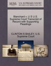 Blanchard V. U S U.S. Supreme Court Transcript of Record with Supporting Pleadings