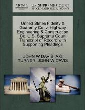 United States Fidelity & Guaranty Co. V. Highway Engineering & Construction Co. U.S. Supreme Court Transcript of Record with Supporting Pleadings
