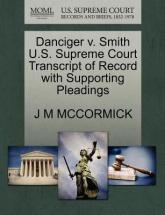 Danciger V. Smith U.S. Supreme Court Transcript of Record with Supporting Pleadings