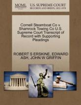 Cornell Steamboat Co V. Shamrock Towing Co U.S. Supreme Court Transcript of Record with Supporting Pleadings
