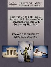 New York, N H & H R Co V. Murmann U.S. Supreme Court Transcript of Record with Supporting Pleadings