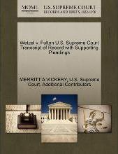 Wetzel V. Fulton U.S. Supreme Court Transcript of Record with Supporting Pleadings