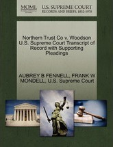 Northern Trust Co V. Woodson U.S. Supreme Court Transcript of Record with Supporting Pleadings