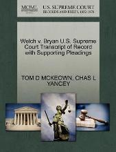 Welch V. Bryan U.S. Supreme Court Transcript of Record with Supporting Pleadings