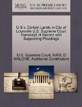 U S V. Certain Lands in City of Louisville U.S. Supreme Court Transcript of Record with Supporting Pleadings