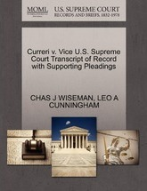 Curreri V. Vice U.S. Supreme Court Transcript of Record with Supporting Pleadings