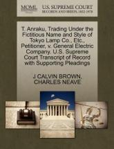 T. Anraku, Trading Under the Fictitious Name and Style of Tokyo Lamp Co., Etc., Petitioner, V. General Electric Company. U.S. Supreme Court Transcript of Record with Supporting Pleadings