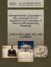 Stewart-Warner Corporation V. Jiffy Lubricator Co U.S. Supreme Court Transcript of Record with Supporting Pleadings