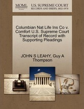 Columbian Nat Life Ins Co V. Comfort U.S. Supreme Court Transcript of Record with Supporting Pleadings