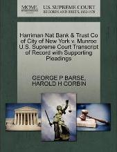 Harriman Nat Bank & Trust Co of City of New York V. Munroe U.S. Supreme Court Transcript of Record with Supporting Pleadings