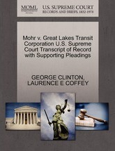 Mohr V. Great Lakes Transit Corporation U.S. Supreme Court Transcript of Record with Supporting Pleadings