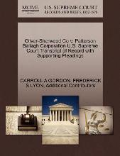 Oliver-Sherwood Co V. Patterson Ballagh Corporation U.S. Supreme Court Transcript of Record with Supporting Pleadings