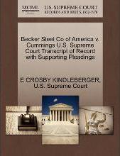 Becker Steel Co of America V. Cummings U.S. Supreme Court Transcript of Record with Supporting Pleadings