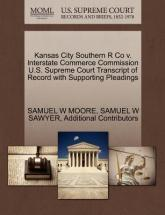 Kansas City Southern R Co V. Interstate Commerce Commission U.S. Supreme Court Transcript of Record with Supporting Pleadings