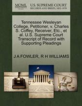 Tennessee Wesleyan College, Petitioner, V. Charles S. Coffey, Receiver, Etc., et al. U.S. Supreme Court Transcript of Record with Supporting Pleadings