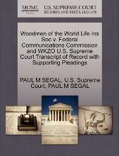 Woodmen of the World Life Ins Soc V. Federal Communications Commission and Wkzo U.S. Supreme Court Transcript of Record with Supporting Pleadings