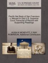 Pacific Nat Bank of San Francisco V. Merced Irr Dist U.S. Supreme Court Transcript of Record with Supporting Pleadings