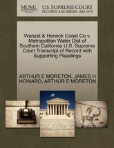Wenzel & Henock Const Co V. Metropolitan Water Dist of Southern California U.S. Supreme Court Transcript of Record with Supporting Pleadings
