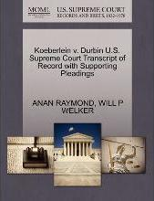 Koeberlein V. Durbin U.S. Supreme Court Transcript of Record with Supporting Pleadings