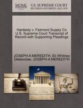 Hardesty V. Fairmont Supply Co U.S. Supreme Court Transcript of Record with Supporting Pleadings
