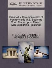 Crandall V. Commonwealth of Pennsylvania U.S. Supreme Court Transcript of Record with Supporting Pleadings