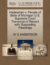 Hadesman V. People of State of Michigan U.S. Supreme Court Transcript of Record with Supporting Pleadings