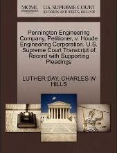 Pennington Engineering Company, Petitioner, V. Houde Engineering Corporation. U.S. Supreme Court Transcript of Record with Supporting Pleadings