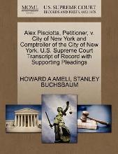 Alex Pisciotta, Petitioner, V. City of New York and Comptroller of the City of New York. U.S. Supreme Court Transcript of Record with Supporting Pleadings