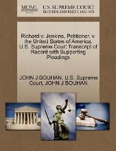 Richard V. Jenkins, Petitioner, V. the United States of America. U.S. Supreme Court Transcript of Record with Supporting Pleadings