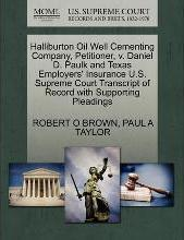 Halliburton Oil Well Cementing Company, Petitioner, V. Daniel D. Paulk and Texas Employers' Insurance U.S. Supreme Court Transcript of Record with Supporting Pleadings