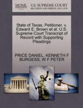 State of Texas, Petitioner, V. Edward E. Brown et al. U.S. Supreme Court Transcript of Record with Supporting Pleadings