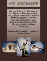 George T. Goggin, Receiver of the Estate of Salsbury Motors, Inc., Debtor, Petitioner, V. Bank of America National Trust and Savings Association. U.S. Supreme Court Transcript of Record with Supporting Pleadings