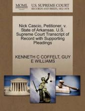 Nick Cascio, Petitioner, V. State of Arkansas. U.S. Supreme Court Transcript of Record with Supporting Pleadings