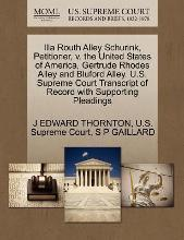 Illa Routh Alley Schurink, Petitioner, V. the United States of America, Gertrude Rhodes Alley and Bluford Alley. U.S. Supreme Court Transcript of Record with Supporting Pleadings