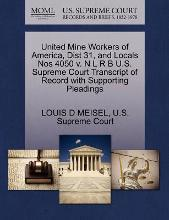 United Mine Workers of America, Dist 31, and Locals Nos 4050 V. N L R B U.S. Supreme Court Transcript of Record with Supporting Pleadings