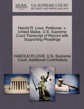 Harold R. Love, Petitioner, V. United States. U.S. Supreme Court Transcript of Record with Supporting Pleadings
