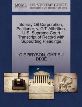 Sunray Oil Corporation, Petitioner, V. G.T. Allbritton. U.S. Supreme Court Transcript of Record with Supporting Pleadings