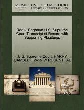 Rea V. Begnaud U.S. Supreme Court Transcript of Record with Supporting Pleadings