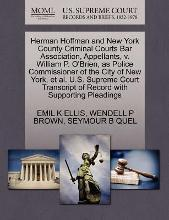 Herman Hoffman and New York County Criminal Courts Bar Association, Appellants, V. William P. O'Brien, as Police Commissioner of the City of New York, et al. U.S. Supreme Court Transcript of Record with Supporting Pleadings