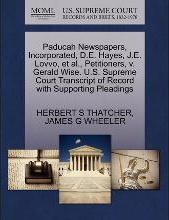 Paducah Newspapers, Incorporated, D.E. Hayes, J.E. Lovvo, et al., Petitioners, V. Gerald Wise. U.S. Supreme Court Transcript of Record with Supporting Pleadings