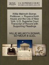 Willie Melmoth Bomar, Petitioner, V. Rowena Keith Keyes and the City of New York. U.S. Supreme Court Transcript of Record with Supporting Pleadings