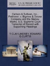 Carlson & Sullivan, Inc., Petitioner, V. Bigelow & Dowse Company and the Stanley Works. U.S. Supreme Court Transcript of Record with Supporting Pleadings