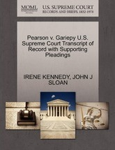 Pearson V. Gariepy U.S. Supreme Court Transcript of Record with Supporting Pleadings