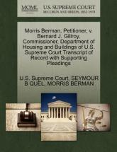 Morris Berman, Petitioner, V. Bernard J. Gillroy, Commissioner, Department of Housing and Buildings of U.S. Supreme Court Transcript of Record with Supporting Pleadings