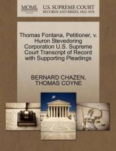 Thomas Fontana, Petitioner, V. Huron Stevedoring Corporation U.S. Supreme Court Transcript of Record with Supporting Pleadings