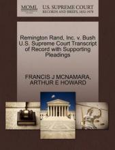 Remington Rand, Inc. V. Bush U.S. Supreme Court Transcript of Record with Supporting Pleadings