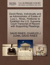 David Rines, Individually and as Administrator of Estate of Lucy L. Rines, Petitioner to Establish the U.S. Supreme Court Transcript of Record with Supporting Pleadings