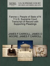 Farone V. People of State of N y U.S. Supreme Court Transcript of Record with Supporting Pleadings